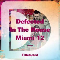 VA - Defected In The House Miami '12