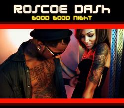 Roscoe Dash - Good Good Night
