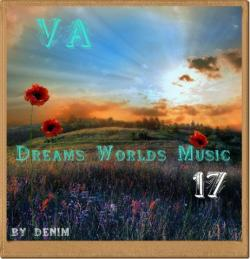 VA - Dreams Worlds Music 17