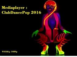 VA - Mediaplayer : ClubDancePop - Videos