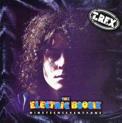 T.Rex - The Electric Boogie: Nineteen Seventy One