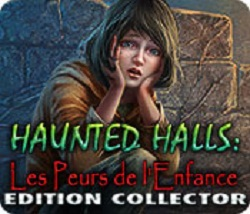 Haunted Halls: Fears from Childhood - Collectors Edition