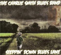 The Charlie Smith Blues Band - Steppin' Down Blues Lane