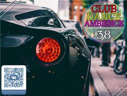 VA - Club Dance Ambience vol.38