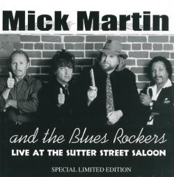 Mick Martin & The Blues Rockers - Live At The Sutter Street Saloon
