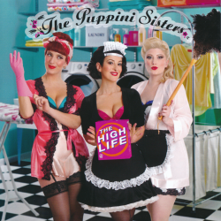 The Puppini Sisters - The High Life