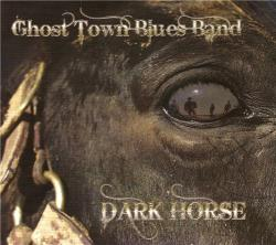 Ghost Town Blues Band - Dark Horse