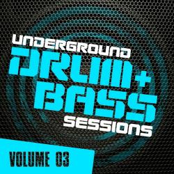 VA - Underground Drum & Bass Sessions Volume 3