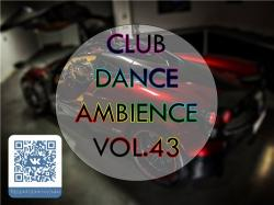 VA - Club Dance Ambience vol.43