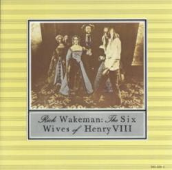 Rick Wakeman The Six Wives of Henry VIII (Germany 1st Press)
