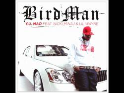 Birdman ft. Nicki Minaj, Lil Wayne - Y.U. MAD