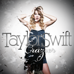 Taylor Swift - Crazier