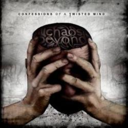 Chaos Beyond - Confessions Of A Twisted Mind