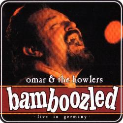 Omar The Howlers - Bamboozled: Live in Germany