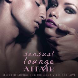 VA - Sensual Lounge Affair: Selected Lounge and Chillout Vibes for Love