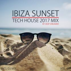 VA - Ibiza Sunset Tech House 2017 Mix Vol.01: Compiled and Mixed By Deep Dreamer