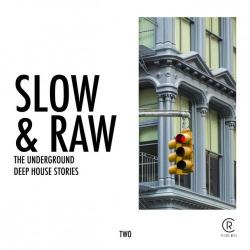 VA - Slow and Raw Vol.2: The Underground Deep House Stories
