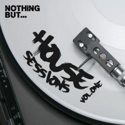 VA - Nothing But... House Sessions, Vol. 01