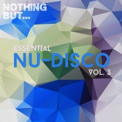 VA - Nothing But... Essential Nu-Disco, Vol. 3