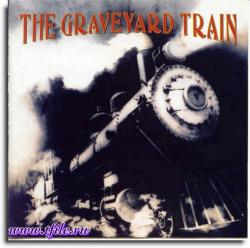The Graveyard Train - The Graveyard Train