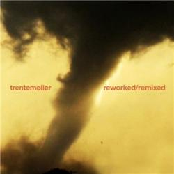 Trentemoller - Reworked Remixed