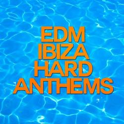 VA - EDM Hard Ibiza Anthems