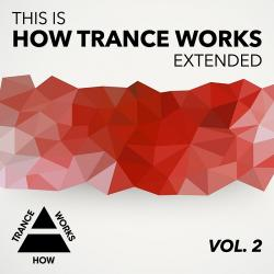 VA - This Is How Trance Works Extended Vol.2