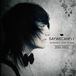 SayWeCanFly - Between The Roses