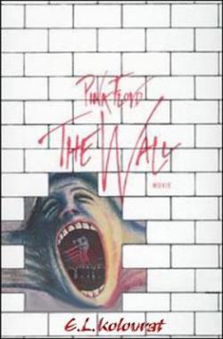 Pink Floyd The Wall / Pink Floyd The Wall Live In Berlin 1990