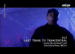KLF - Last Train To Trancentral