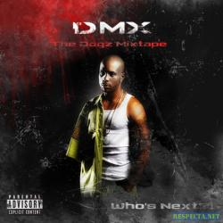 DMX - The Dogz Mixtape: Who's Next?! (2007)