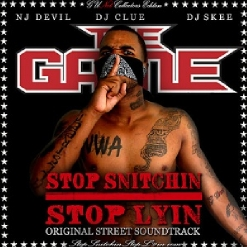 The Game - Stop Snitchin, Stop Lyin (2006)