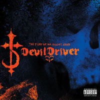 DEVILDRIVER - The Fury Of Our Makers Hand (2005)