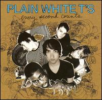 Plain White T's - Every second counts (2006)