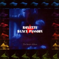 Roxette - Remix Collection / Dance Passion