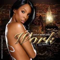 Kelly Rowland - Work the Mixes (2007)