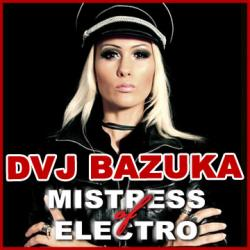 DVJ Bazuka - Mistress of Electro Mix (2008) [mp3 192]
