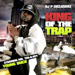 DJ P Exclusivez Young Buck - King Of The Trap