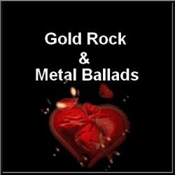 Gold Rock & Metal Ballads