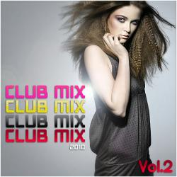 CLUBMIX 2010 vol 3 (Only Best Tracks) [17 02 2010, Electro