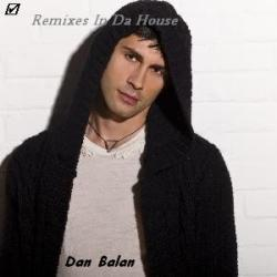 Dan Balan - Remixes In Da House