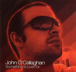 John O Callaghan-Something To Live For