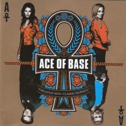 Ace Of Base-Greatest Hits / Classic Remixes