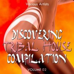 VA - Discovering Tribal House Compilation Volume 2