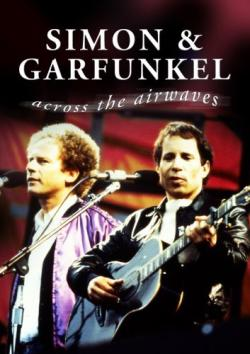 Simon Garfunkel - Across the Airwaves