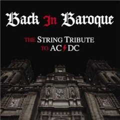 The String Quartet - The String Tribute To AC-DC, Back in Baroque