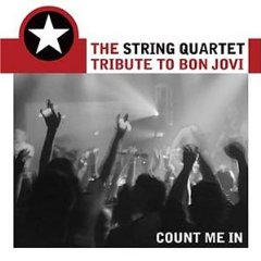 The String Quartet - Tribute To Bon Jovi, Count Me In