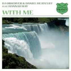 DJ Observer & Daniel Heatcliff Feat. Hannah Ray - With Me