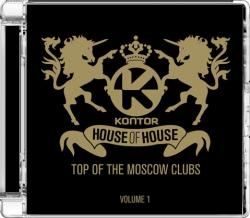 VA - Kontor: House Of House - Top Of The Moscow Clubs Volume 1