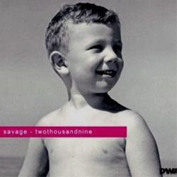 Savage - Twothousandnine
